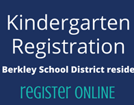 Kindergarten Registration for Berkley School District residents. Register online.