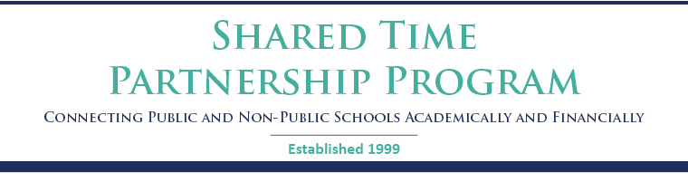 Shared Time Parntership Program, Connecting public and non-public schools academically and financially. Established 1999